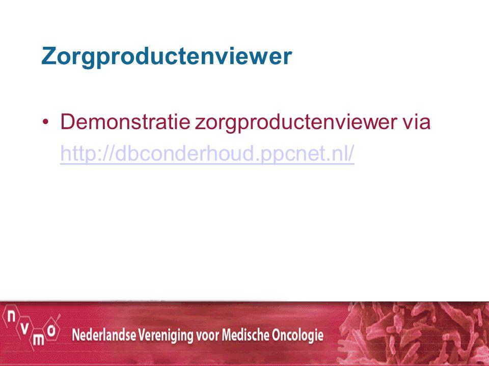 Zorgproductenviewer Demonstratie zorgproductenviewer via http://dbconderhoud.ppcnet.nl/