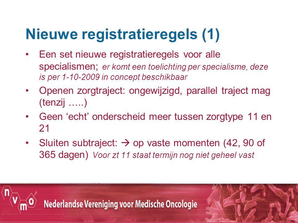 Nieuwe registratieregels (1) Een set nieuwe registratieregels voor alle specialismen; er komt een toelichting per specialisme, deze is per 1-10-2009 i