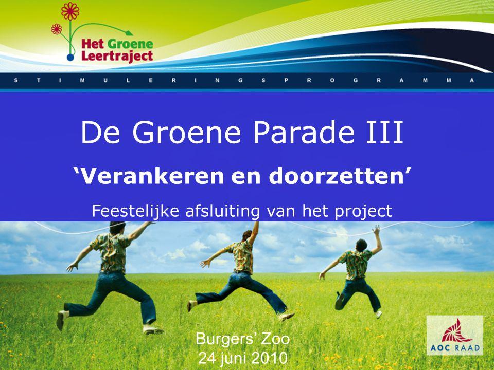 De Groene Parade III 'Verankeren en doorzetten' Feestelijke afsluiting van het project Burgers' Zoo 24 juni 2010