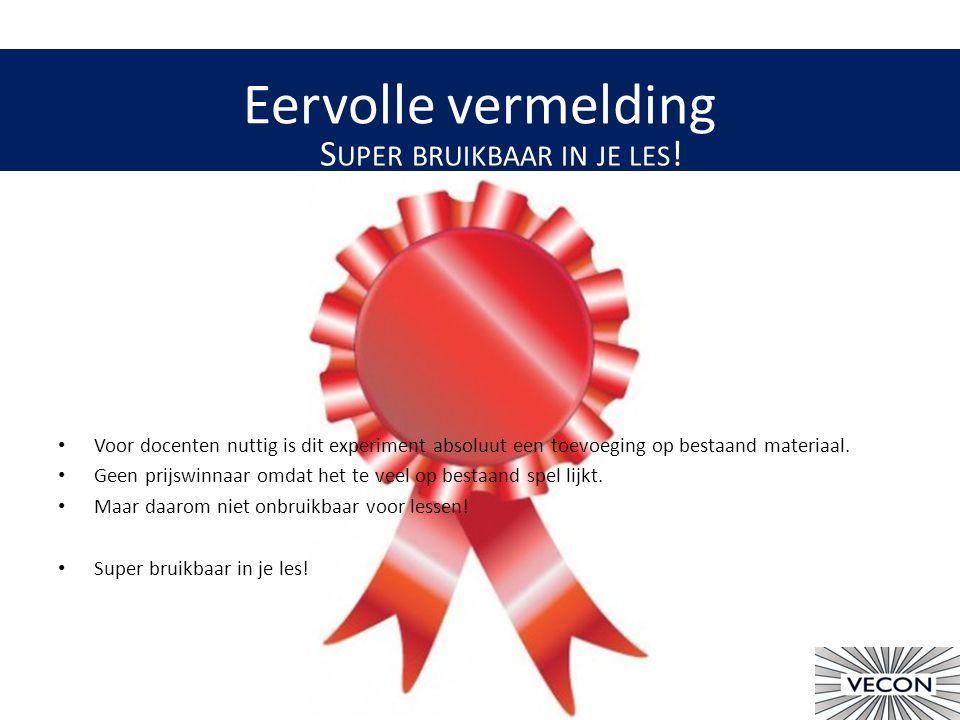 Eervolle vermelding S UPER BRUIKBAAR IN JE LES .