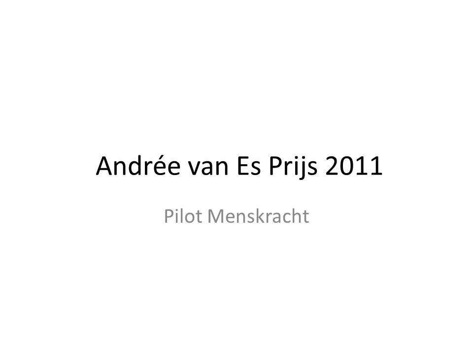 Andrée van Es Prijs 2011 Pilot Menskracht