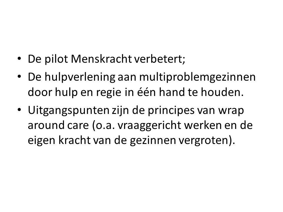 De pilot Menskracht verbetert; De hulpverlening aan multiproblemgezinnen door hulp en regie in één hand te houden.