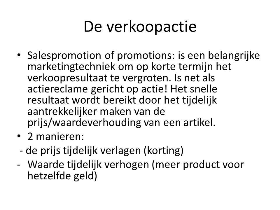 De verkoopactie Salespromotion of promotions: is een belangrijke marketingtechniek om op korte termijn het verkoopresultaat te vergroten. Is net als a