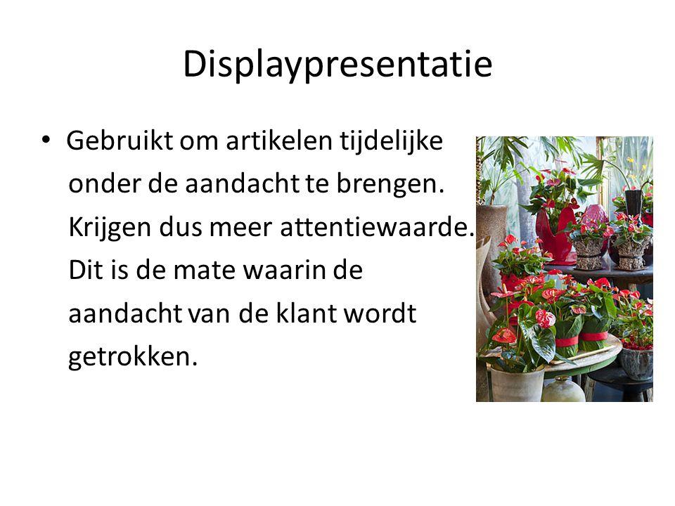 Displaypresentatie Gebruikt om artikelen tijdelijke onder de aandacht te brengen. Krijgen dus meer attentiewaarde. Dit is de mate waarin de aandacht v