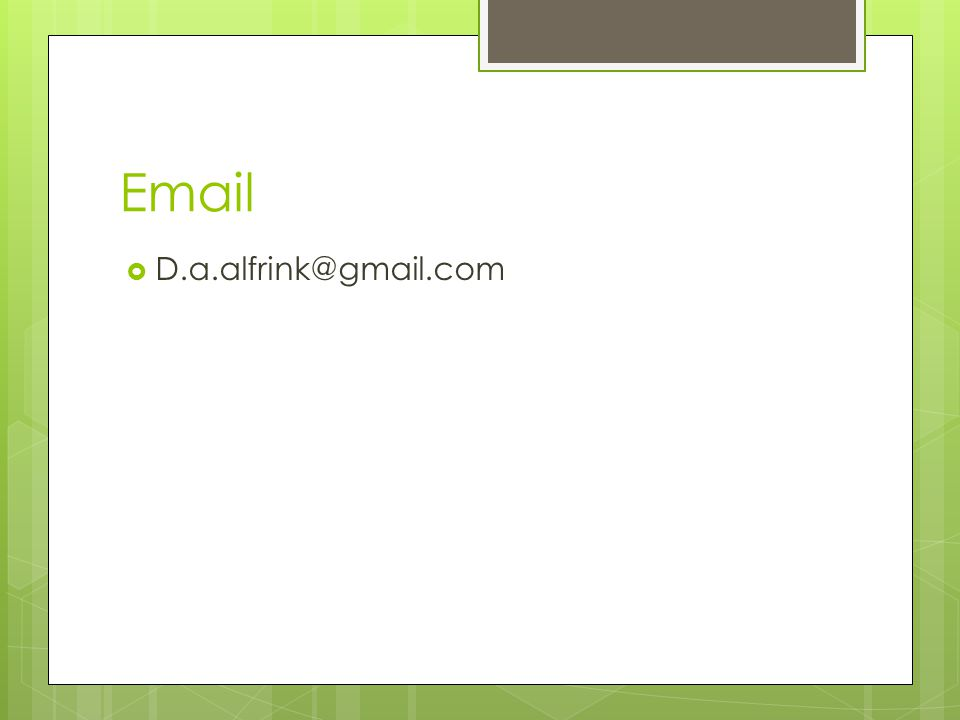 Email  D.a.alfrink@gmail.com