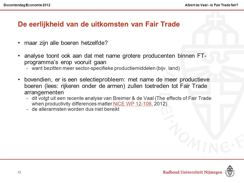 De eerlijkheid van de uitkomsten van Fair Trade maar zijn alle boeren hetzelfde.