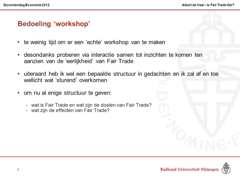 Bedoeling 'workshop' te weinig tijd om er een 'echte' workshop van te maken desondanks proberen via interactie samen tot inzichten te komen ten aanzie