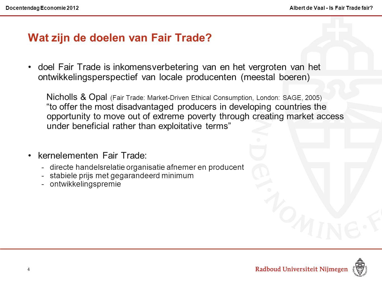Wat zijn de doelen van Fair Trade? doel Fair Trade is inkomensverbetering van en het vergroten van het ontwikkelingsperspectief van locale producenten