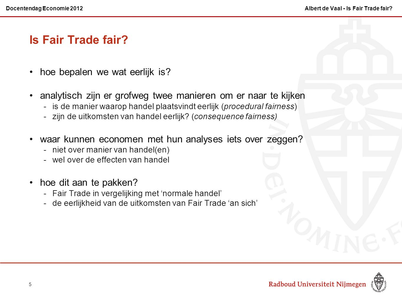 Is Fair Trade fair? hoe bepalen we wat eerlijk is? analytisch zijn er grofweg twee manieren om er naar te kijken -is de manier waarop handel plaatsvin