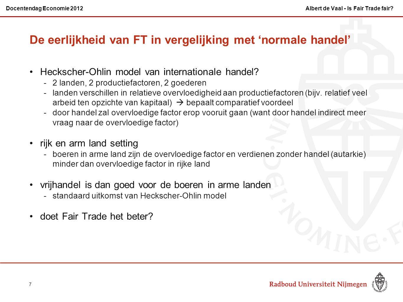 De eerlijkheid van FT in vergelijking met 'normale handel' Heckscher-Ohlin model van internationale handel? -2 landen, 2 productiefactoren, 2 goederen