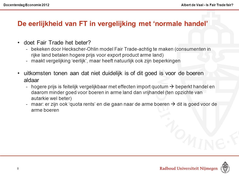 De eerlijkheid van FT in vergelijking met 'normale handel' doet Fair Trade het beter.