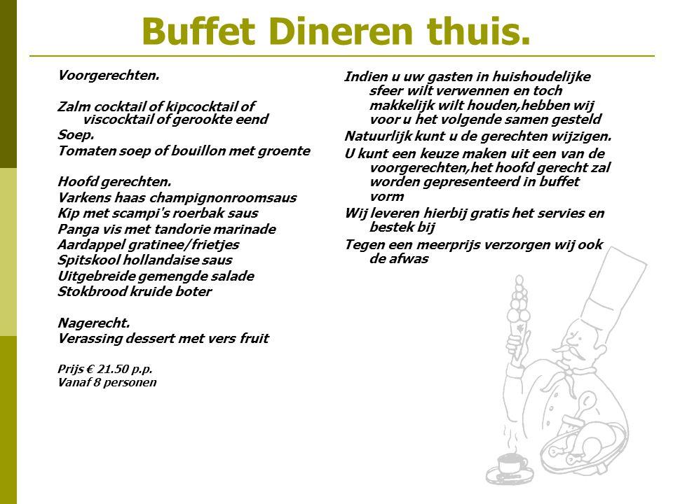 Buffet Dineren thuis. Voorgerechten. Zalm cocktail of kipcocktail of viscocktail of gerookte eend Soep. Tomaten soep of bouillon met groente Hoofd ger