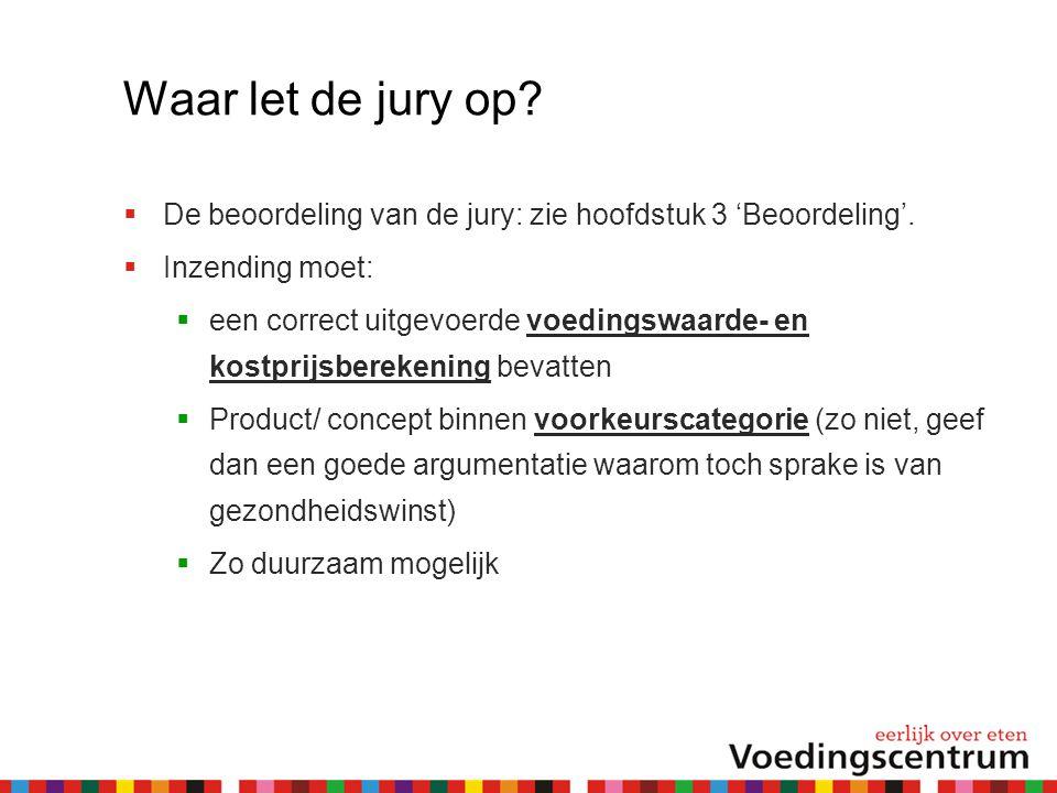 Waar let de jury op.  De beoordeling van de jury: zie hoofdstuk 3 'Beoordeling'.