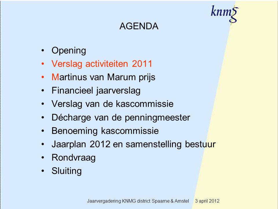 3 AGENDA Opening Verslag activiteiten 2011 Martinus van Marum prijs Financieel jaarverslag Verslag van de kascommissie Décharge van de penningmeester