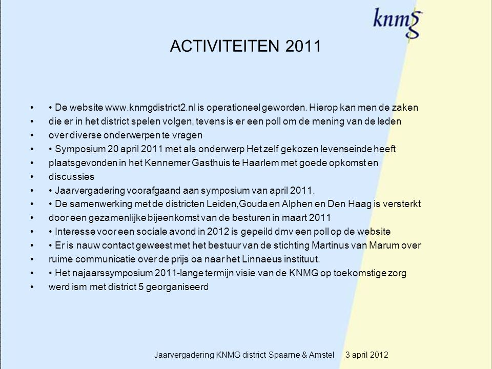 4 ACTIVITEITEN 2011 De website   is operationeel geworden.