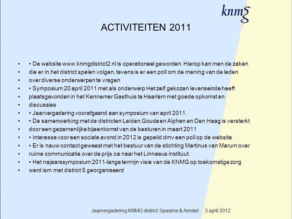 4 ACTIVITEITEN 2011 De website www.knmgdistrict2.nl is operationeel geworden. Hierop kan men de zaken die er in het district spelen volgen, tevens is