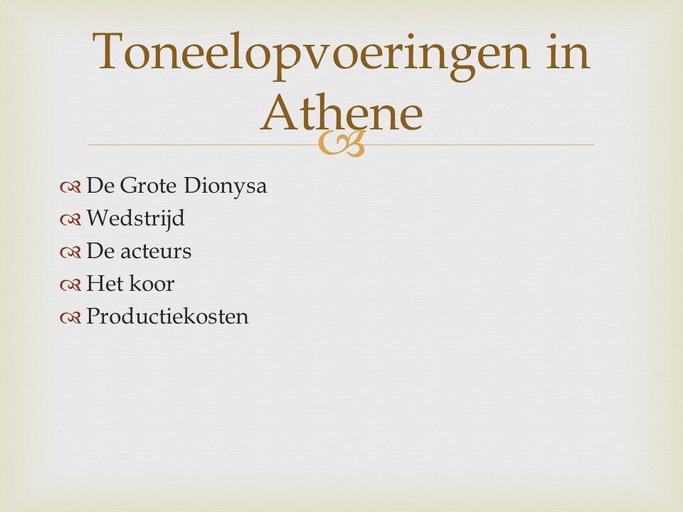   De Grote Dionysa  Wedstrijd  De acteurs  Het koor  Productiekosten Toneelopvoeringen in Athene