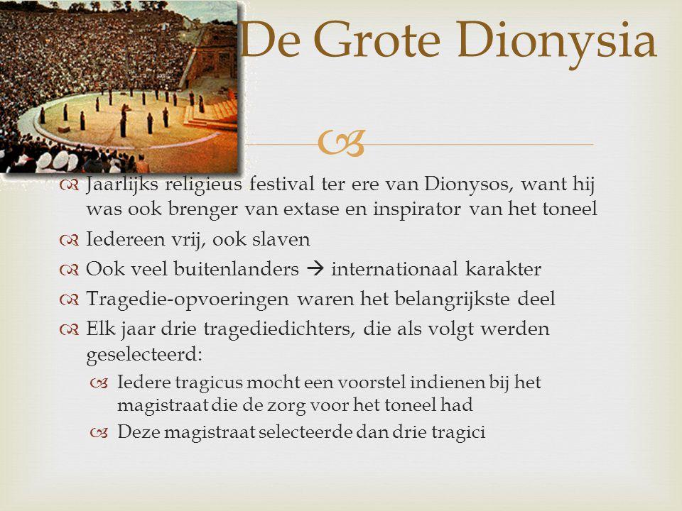   Jaarlijks religieus festival ter ere van Dionysos, want hij was ook brenger van extase en inspirator van het toneel  Iedereen vrij, ook slaven 