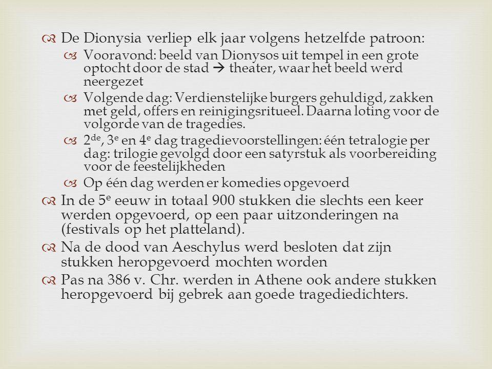  De Dionysia verliep elk jaar volgens hetzelfde patroon:  Vooravond: beeld van Dionysos uit tempel in een grote optocht door de stad  theater, waar