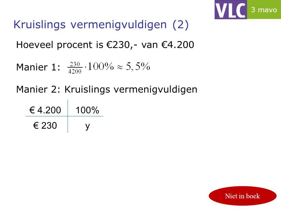 Kruislings vermenigvuldigen (2) p. 122/123 Hoeveel procent is €230,- van €4.200 Manier 1: Manier 2: Kruislings vermenigvuldigen Niet in boek € 4.20010