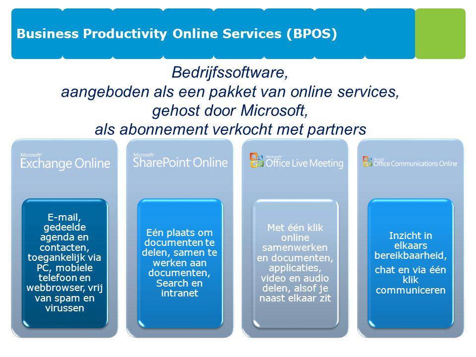 Business Productivity Online Services (BPOS) E-mail, gedeelde agenda en contacten, toegankelijk via PC, mobiele telefoon en webbrowser, vrij van spam