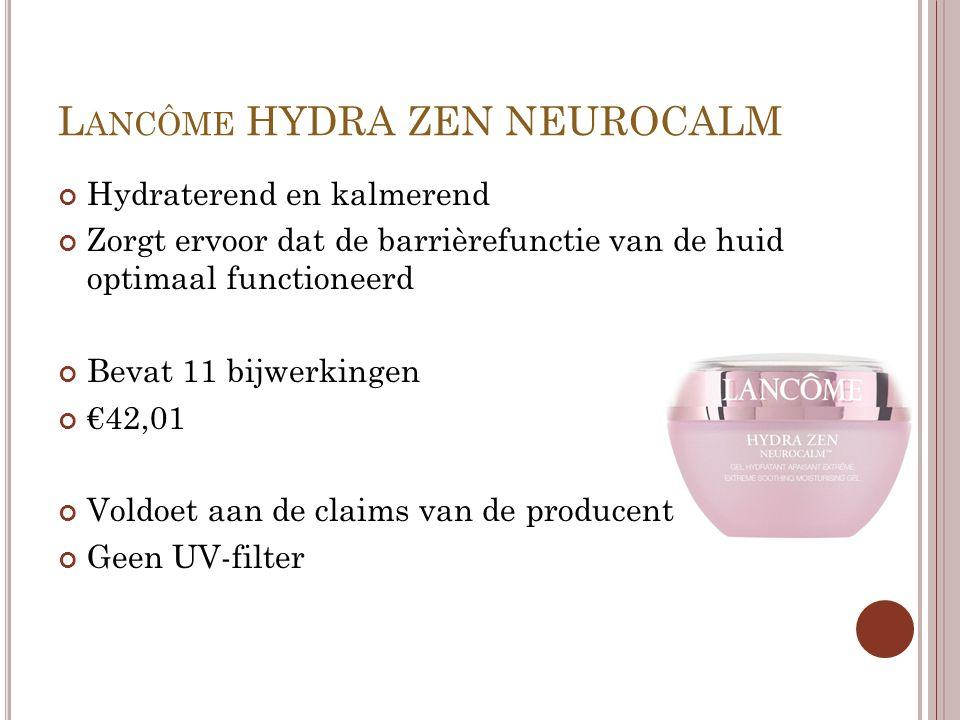 L ANCÔME HYDRA ZEN NEUROCALM Hydraterend en kalmerend Zorgt ervoor dat de barrièrefunctie van de huid optimaal functioneerd Bevat 11 bijwerkingen €42,