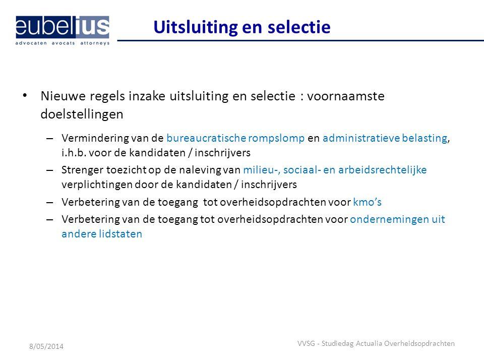 DANK Barteld Schutyser Advocaat – vennoot Eubelius Louizalaan 99 1050 Brussel T: 02 543 32 52 E-mail: barteld.schutyser@eubelius.com 8/05/2014 VVSG - Studiedag Actualia Overheidsopdrachten