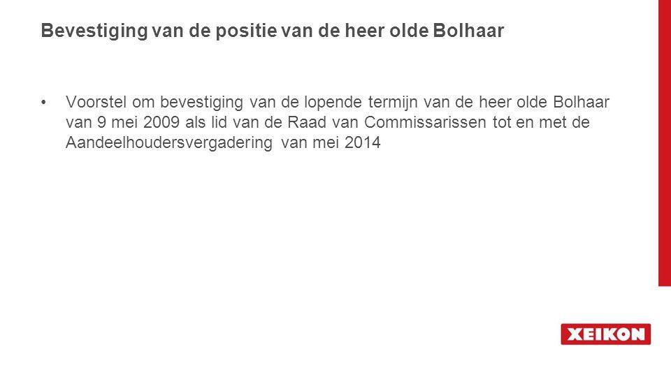 Bevestiging van de positie van de heer olde Bolhaar Voorstel om bevestiging van de lopende termijn van de heer olde Bolhaar van 9 mei 2009 als lid van