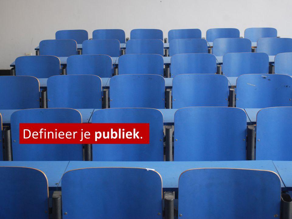 Definieer je publiek.