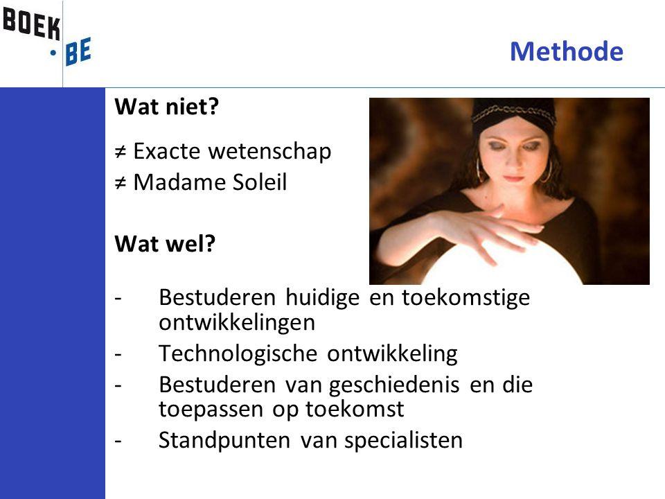 Wat niet? ≠ Exacte wetenschap ≠ Madame Soleil Wat wel? -Bestuderen huidige en toekomstige ontwikkelingen -Technologische ontwikkeling -Bestuderen van