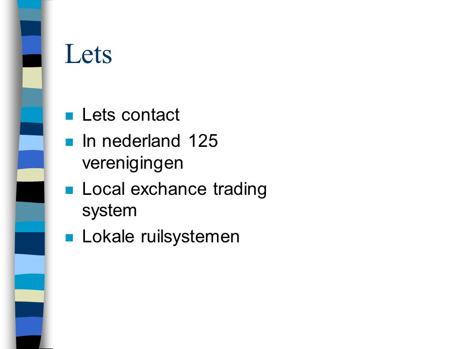Lets n Lets contact n In nederland 125 verenigingen n Local exchance trading system n Lokale ruilsystemen