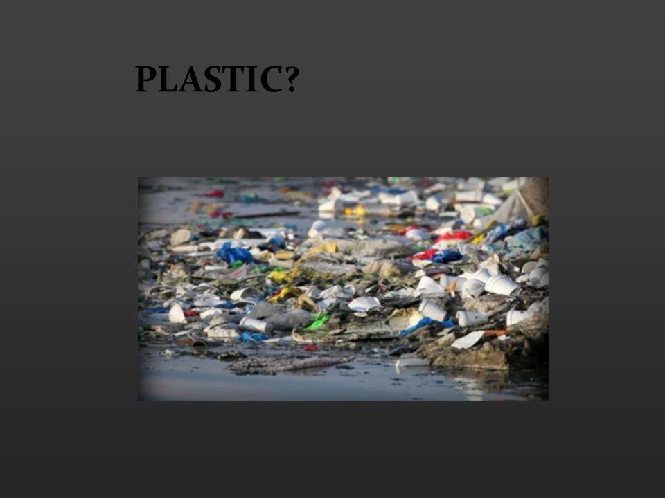 PLASTIC?