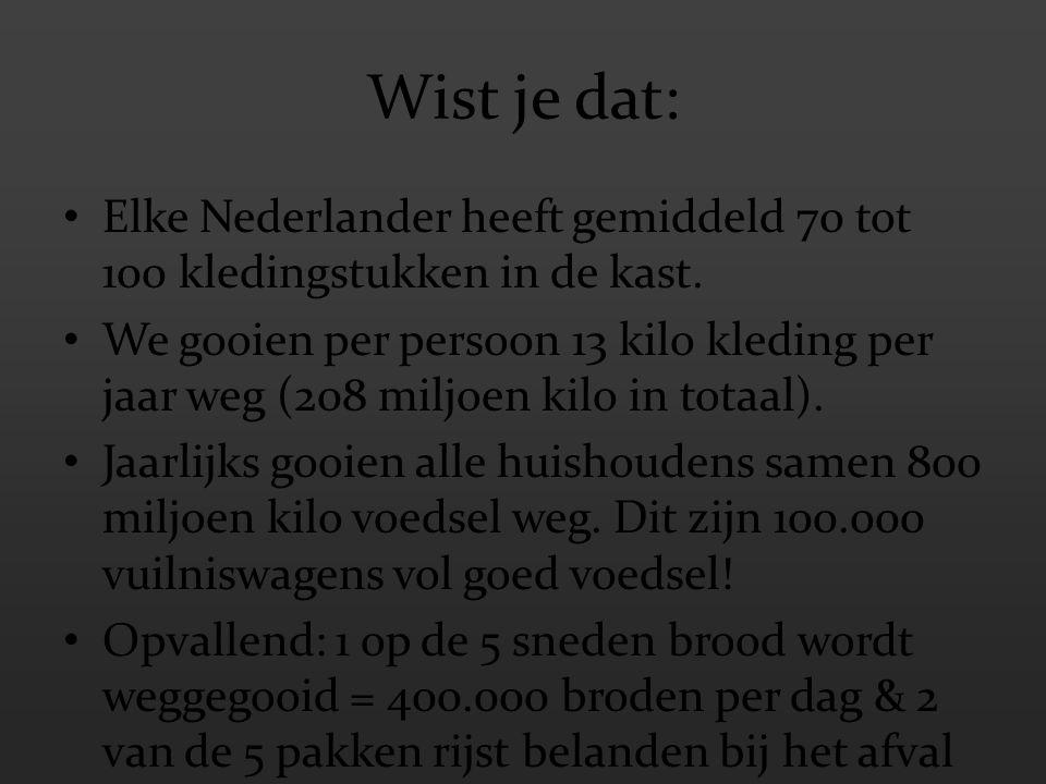 Wist je dat: Elke Nederlander heeft gemiddeld 70 tot 100 kledingstukken in de kast. We gooien per persoon 13 kilo kleding per jaar weg (208 miljoen ki