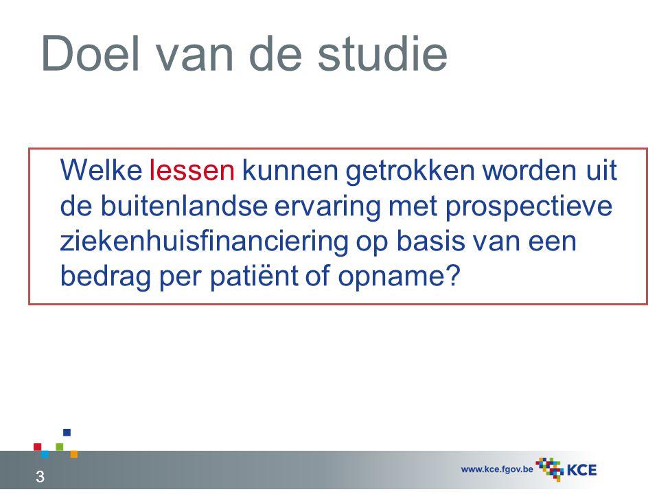 Doel van de studie Welke lessen kunnen getrokken worden uit de buitenlandse ervaring met prospectieve ziekenhuisfinanciering op basis van een bedrag per patiënt of opname.