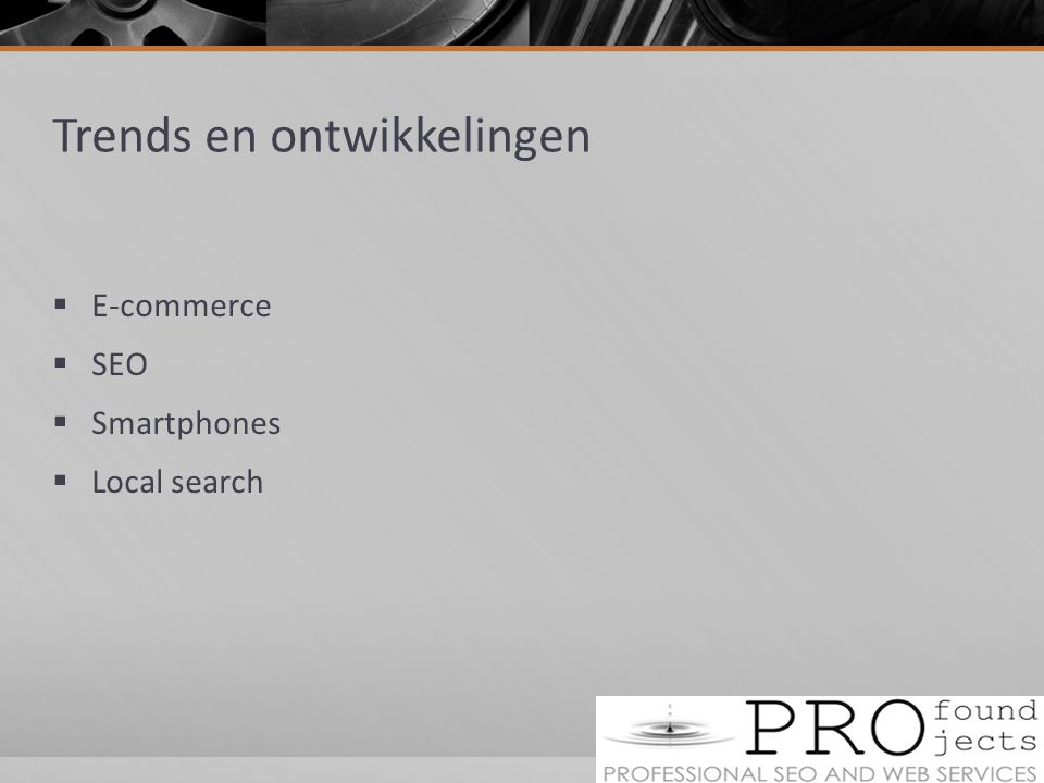 Trends en ontwikkelingen  E-commerce  SEO  Smartphones  Local search