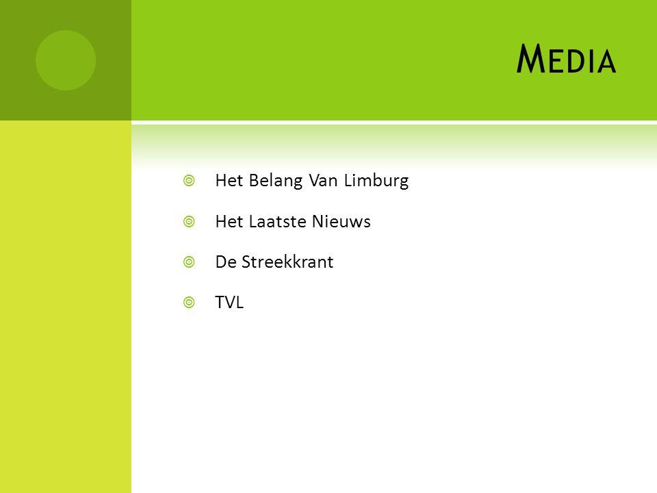 M EDIA  Het Belang Van Limburg  Het Laatste Nieuws  De Streekkrant  TVL