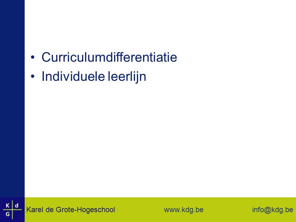 Karel de Grote-Hogeschool info@kdg.be www.kdg.be Curriculumdifferentiatie Individuele leerlijn