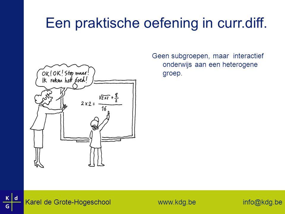 Karel de Grote-Hogeschool info@kdg.be www.kdg.be Een praktische oefening in curr.diff.