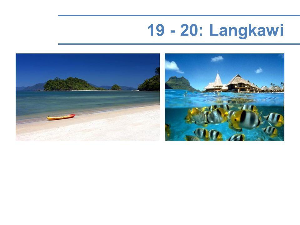19 - 20: Langkawi