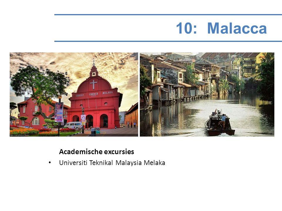 11 – 15: Kuala Lumpur Academische excursies University of Nottingham, Malaysia Campus – School of Biomedical Sciences International Medical University Malaysia BiotechCorp – Malaysian Biotechnology Corporation KL Sports Medicine Centre