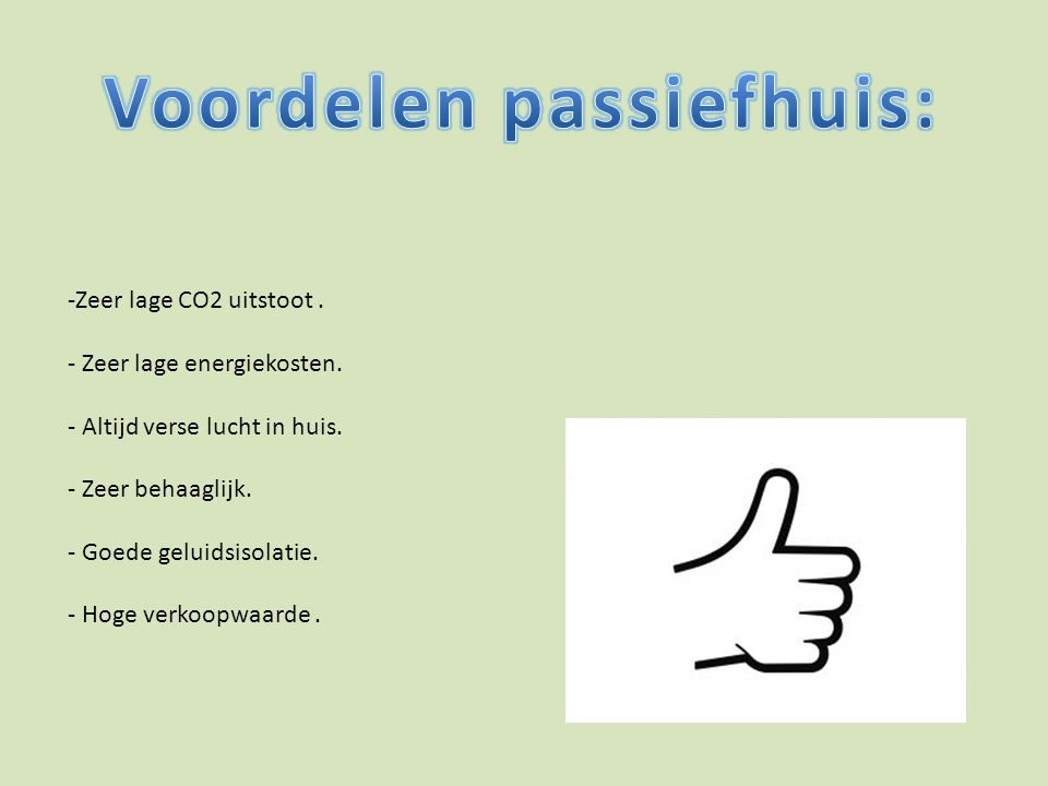 -Zeer lage CO2 uitstoot.- Zeer lage energiekosten.