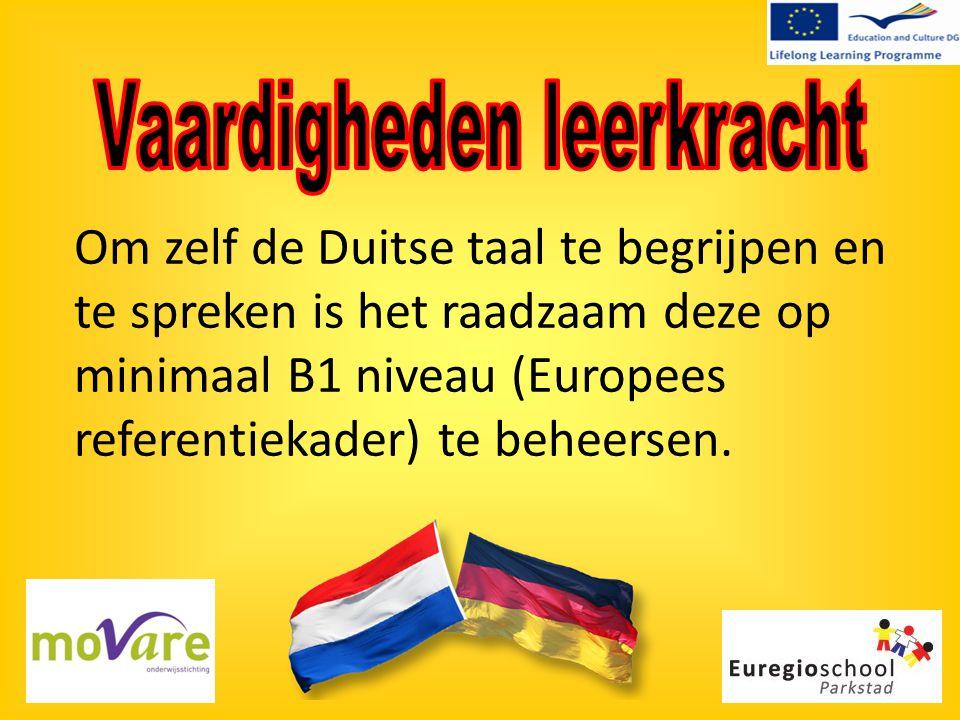 Om zelf de Duitse taal te begrijpen en te spreken is het raadzaam deze op minimaal B1 niveau (Europees referentiekader) te beheersen.