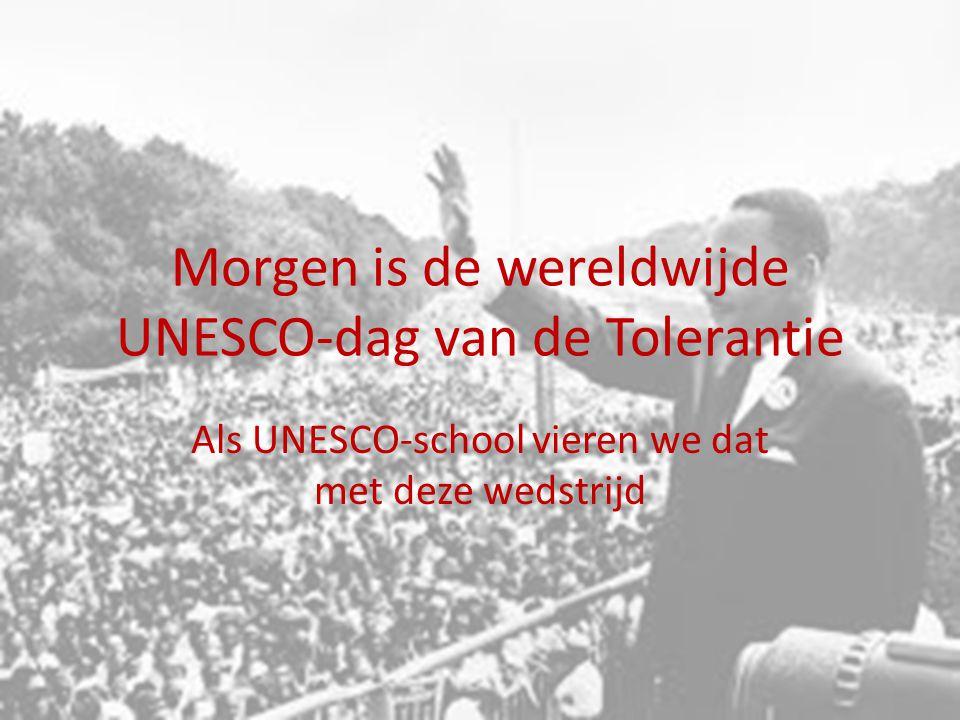 Morgen is de wereldwijde UNESCO-dag van de Tolerantie Als UNESCO-school vieren we dat met deze wedstrijd