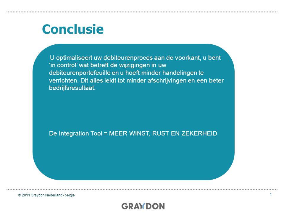 Conclusie 5 U optimaliseert uw debiteurenproces aan de voorkant, u bent 'in control' wat betreft de wijzigingen in uw debiteurenportefeuille en u hoeft minder handelingen te verrichten.
