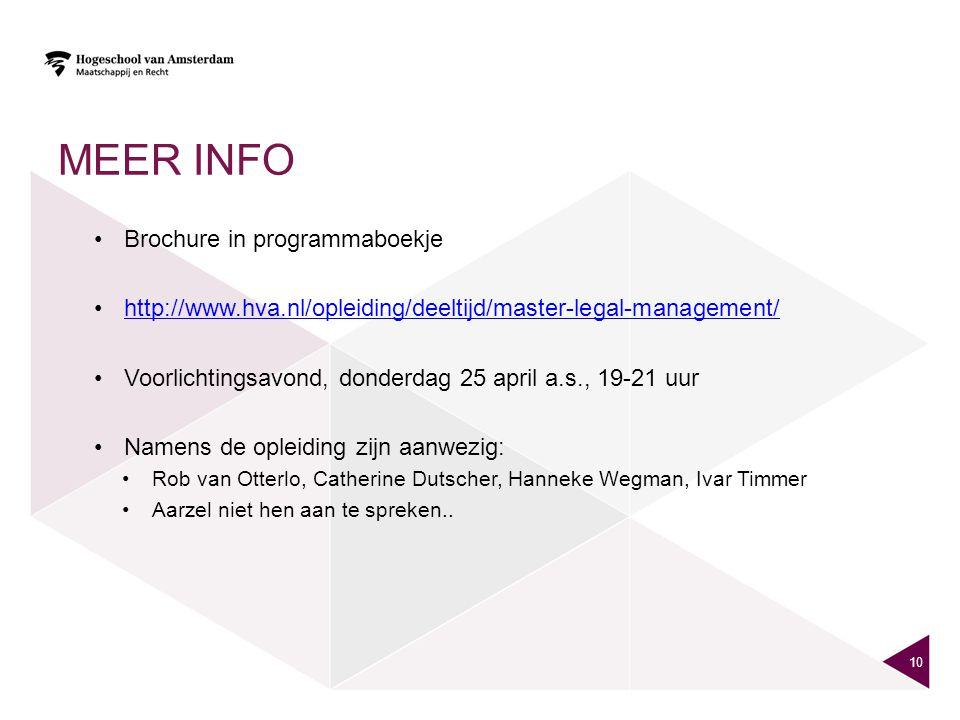 MEER INFO Brochure in programmaboekje http://www.hva.nl/opleiding/deeltijd/master-legal-management/ Voorlichtingsavond, donderdag 25 april a.s., 19-21
