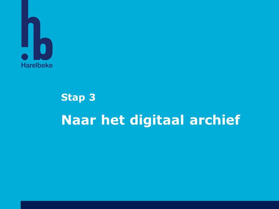 Stap 3 Naar het digitaal archief