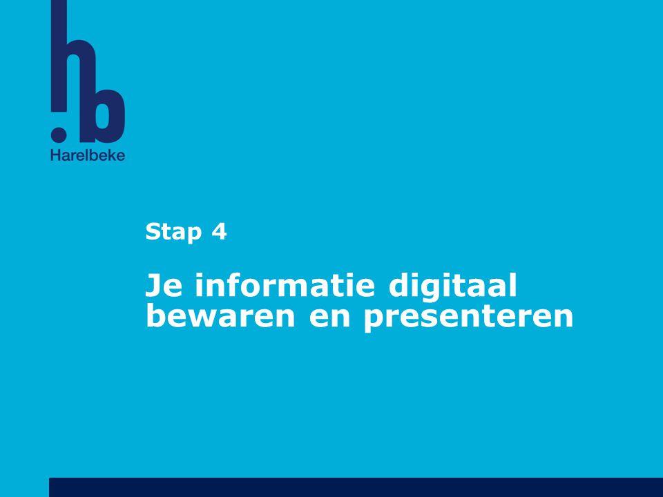 Stap 4 Je informatie digitaal bewaren en presenteren