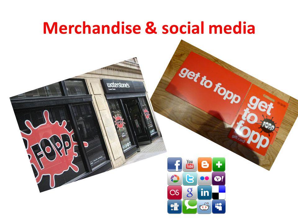 Merchandise & social media