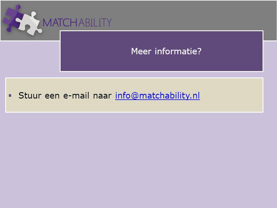  Meer informatie  Stuur een e-mail naar info@matchability.nlinfo@matchability.nl
