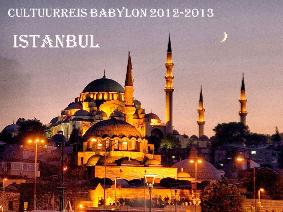 CULTUURREIS BABYLON 2012-2013 ISTANBUL